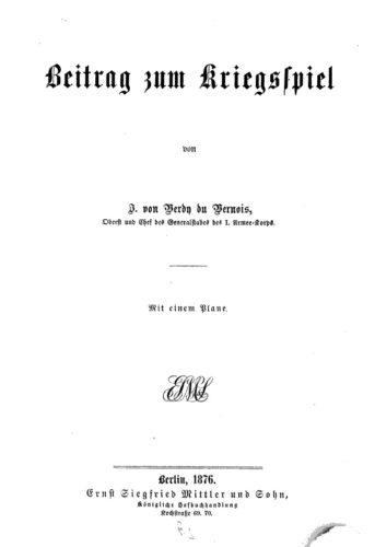 Julius von Verdy du Vernois (1876), Beitrag zum Kriegsspiel.